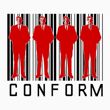CONFORM! by SuperDeathGuy