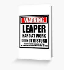 Warning Leaper Hard At Work Do Not Disturb Greeting Card