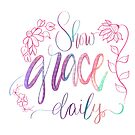 Show Grace Daily- multi colored by fosterscreation