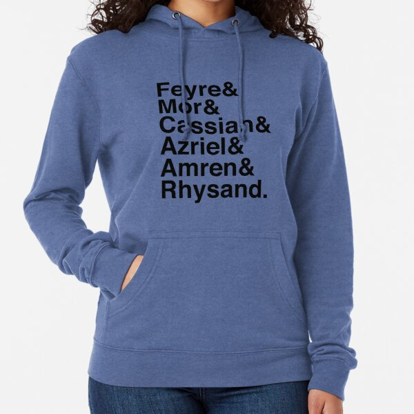 Feyre & Mor & Cassian & Azriel & Amren & Rhysand: ACOTAR, ACOMAF, ACOWAR Lightweight Hoodie