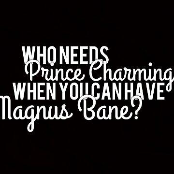 Prince Charming - Magnus Bane by booknerdmerch
