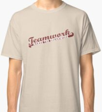 Teamwork makes the dreamwork Classic T-Shirt