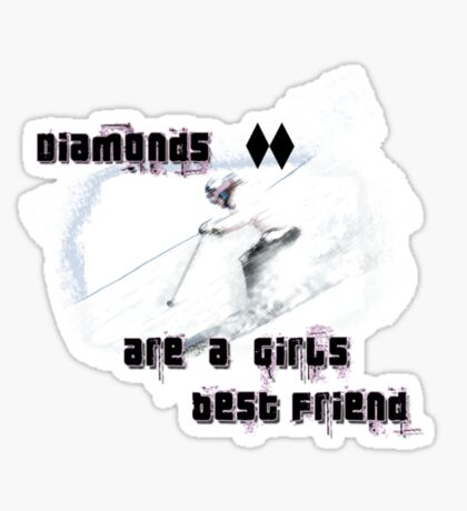 Diamonds are a girls best friend 2 Sticker