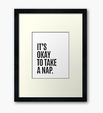 It's Okay To Take A Nap Framed Print