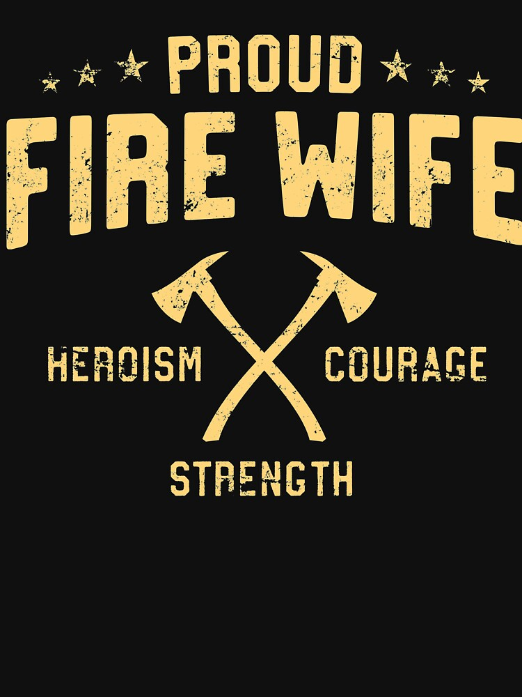 Ideal Proud Fire Wife With Cross Axes Firefighter Logo