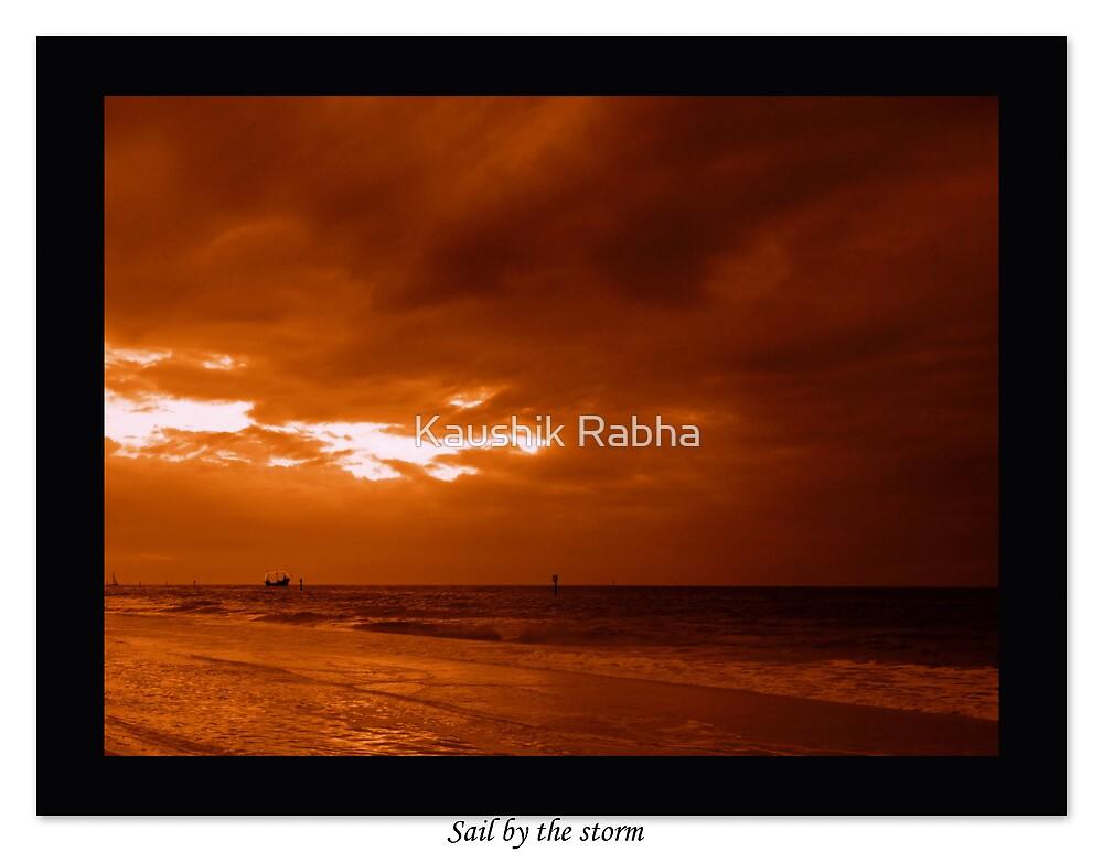 Sail by the storm by Kaushik Rabha