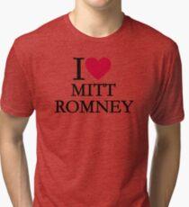 I love Mitt Romney Tri-blend T-Shirt
