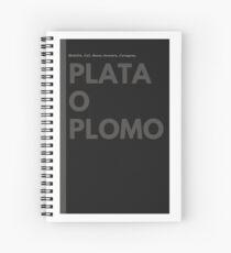 Plata o Plomo Spiral Notebook
