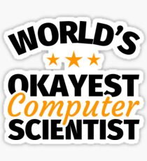 Computer Science Gifts - Funny Best Computer Scientist Sticker
