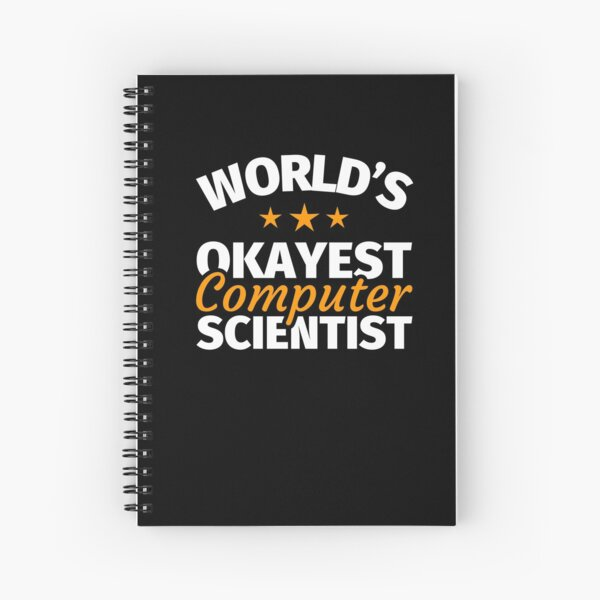 Computer Science Gifts - Funny Best Computer Scientist Spiral Notebook