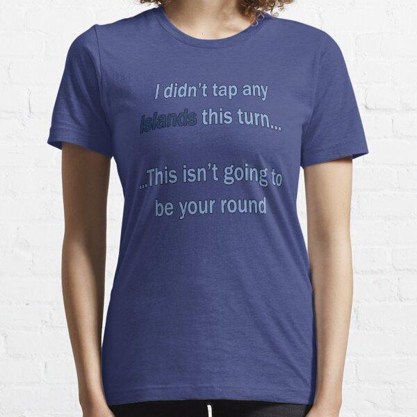 Didn't tap no islands (text) Essential T-Shirt