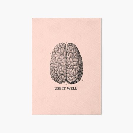 Use it well - Brain  Art Board Print
