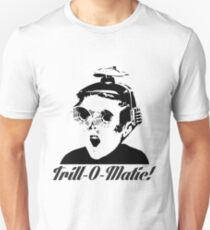 Trill O matic  Unisex T-Shirt