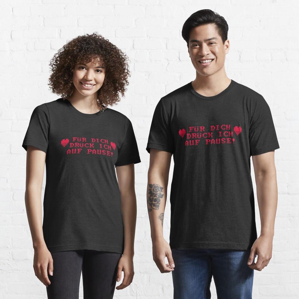 Für Dich Drück Ich Auf Pause - Lustiger Gamer Spruch Gift Essential T-Shirt