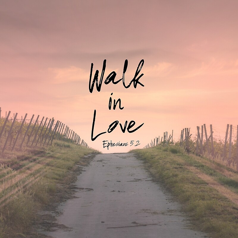 """Walk In Love Bible Verse Quote"" By Motivateme"