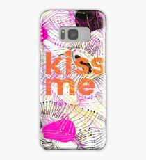 kiss me! Samsung Galaxy Case/Skin