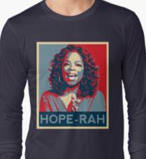 Oprah for President 2020: Hope-rah Long Sleeve T-Shirt