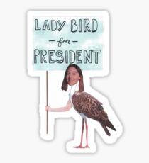 lady bird for president! Sticker