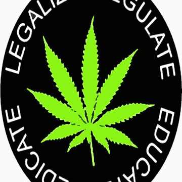 Weed:legalize Regulate Educate Medicate  by AethersRancor