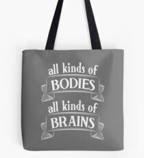 All Kinds of Bodies, All Kinds of Brains Tote Bag