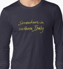"""Call Me By Your Name """"Somewhere In Northern Italy"""" Long Sleeve T-Shirt"""