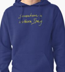 """Call Me By Your Name """"Somewhere In Northern Italy"""" Pullover Hoodie"""