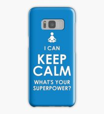 I Can Keep Calm - What's Your Superpower? Samsung Galaxy Case/Skin