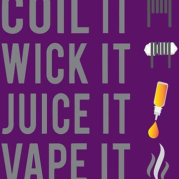 Ω VAPE | Coil Wick Juice Vape by IconicTee