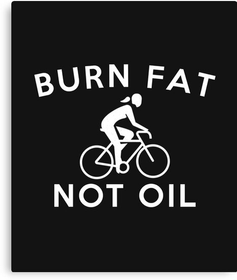 Burn Fat Not Oil Cycling Enthusiast Bicycle Gift Tee by arnaldog