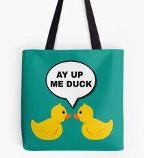 Ay Up Me Duck - Teal Tote Bag