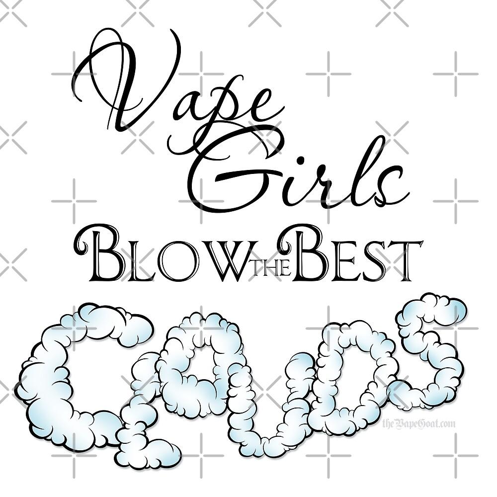 Ω VAPE  | Vape Girls Blow Best CLouds by IconicTee