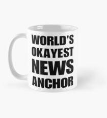 Funny World's Okayest News Anchor Coffee Mug Mug