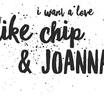 Chip and Joanna by CrackerjackTees