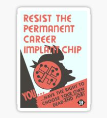 Resist The Permanent Career Implant Chip Sticker