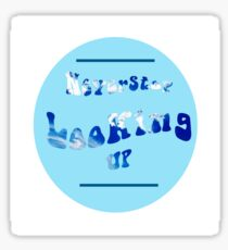 Never stop looking up  Sticker