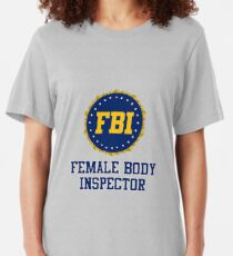 FBI Female Body Inspector Slim Fit T-Shirt