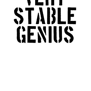 Very Stable Genius by masrais