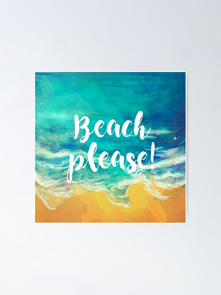 Beach Please Poster By Weloveboho Redbubble