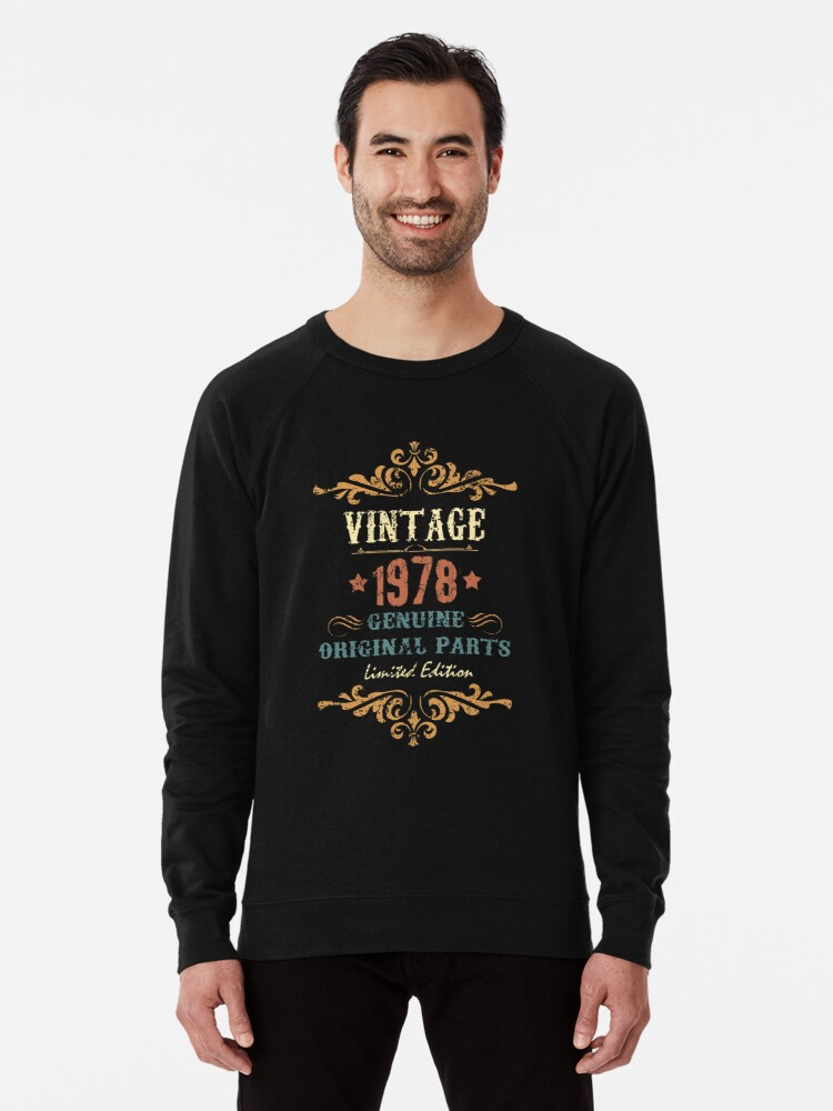 efed8ff84ae 40th Birthday Gift T-shirt Vintage 1978 Genuine Original Parts Limited  Edition Lightweight Sweatshirt