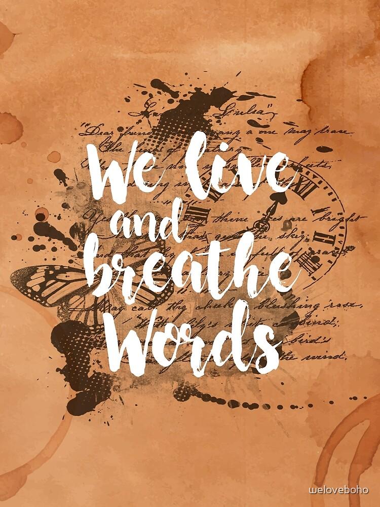 We live and breathe words de weloveboho