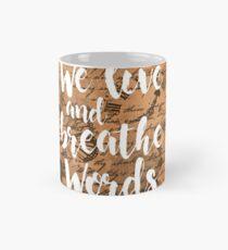 We live and breathe words Classic Mug