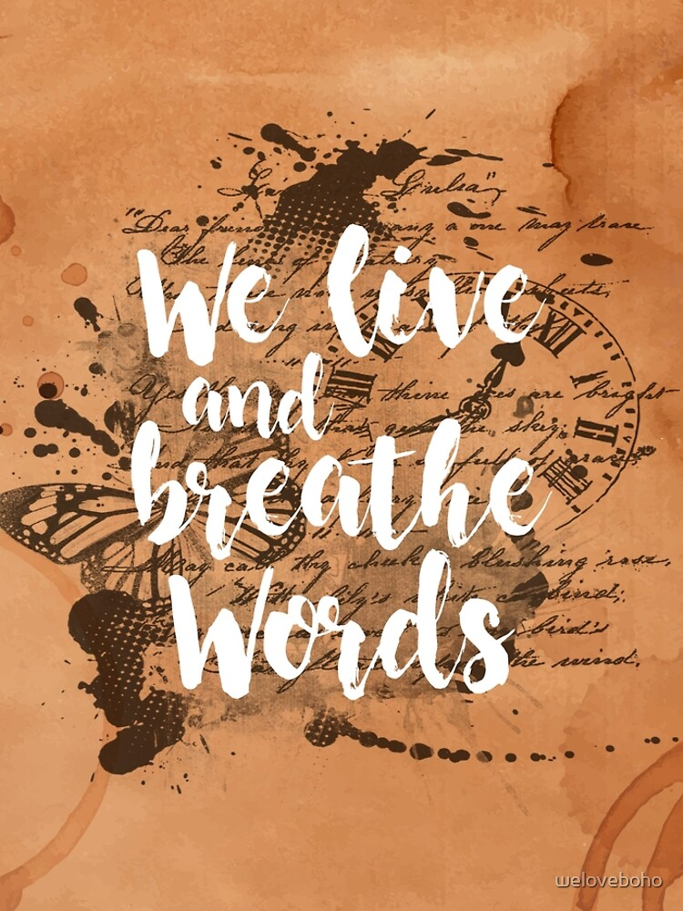 We live and breathe words de weloveboho