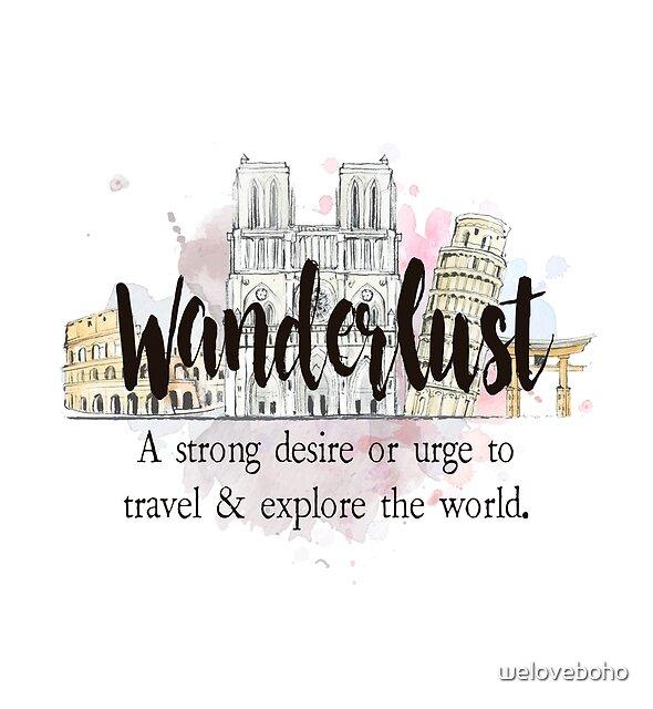 Wanderlust by weloveboho