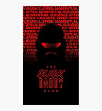 The Slick Dady Club Has On Your Channel Photographic Print