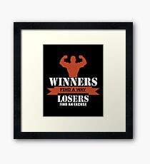 Winners Find A Way, Losers Find A Excuse Framed Print