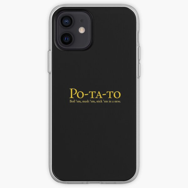 Po-ta-to - boil 'em, mash 'em, stick 'em in a stew iPhone Soft Case