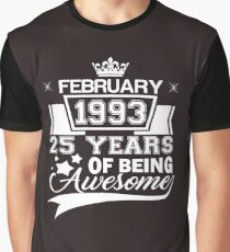 Born in February 1993 - 25 years of being awesome Graphic T-Shirt