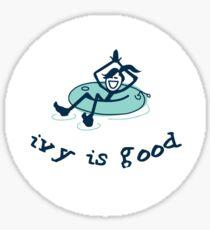 Ivy is Good Sticker