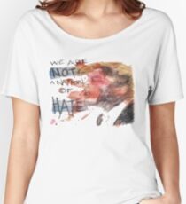We Are Not A Nation Of Hate Women's Relaxed Fit T-Shirt