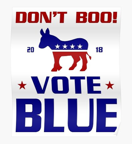 Dont Boo Vote Blue 2018 Poster